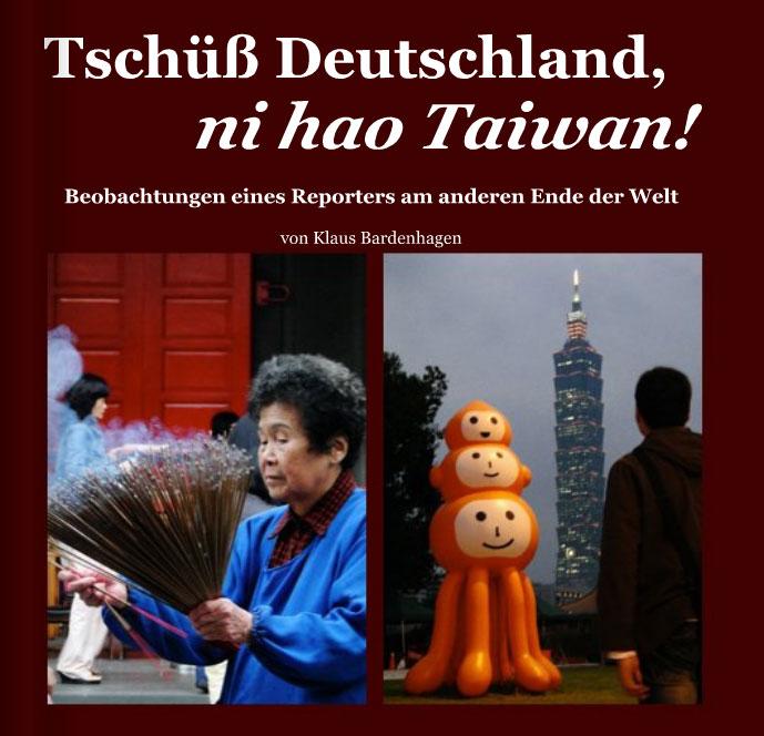 Taiwan Buch: Tschüß Deutschland, ni hao Taiwan!