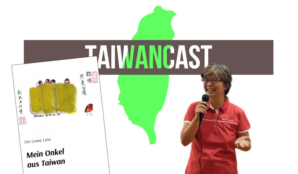 Taiwancast Folge 17Liou Uie-Liang und ihr Buch Mein Onkel aus Taiwan